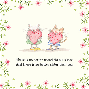 K310 - There is no better friend - Twigseeds Greeting Card