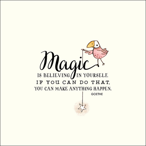 K194 - Magic is believing in yourself.